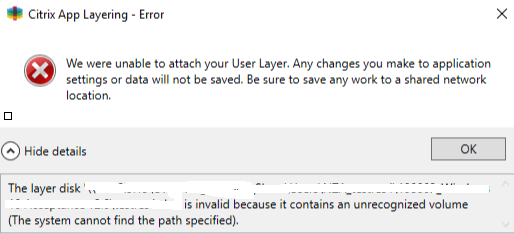 Unable to attach User Layer - The Layer disk is invalid